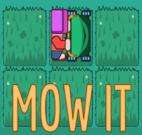 Mow it